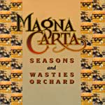 Magna Carta - Seasons and Songs from Wasties Orchard